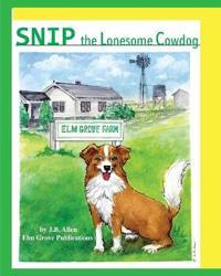 Snip, the Lonesome Cowdog