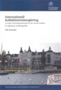 Internationell kollektivavtalsreglering – En studie i internationell privaträtt av den svenska modellen för reglering av anställningsvillkor