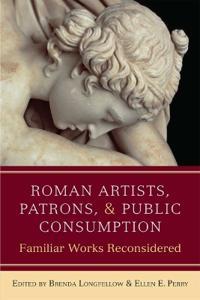 Roman Artists, Patrons, and Public Consumption
