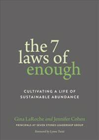 The Seven Laws of Enough