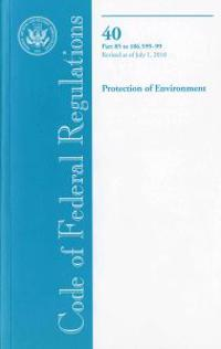 Code of Federal Regulations, Title 40, Protection of Environment, PT. PT. 85-86 (SEC. 86.599-99), Revised as of July 1, 2010