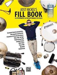 Jost Nickel's Fill Book: A Systematic & Fun Approach to Fills, Book, CD & Online Video