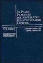 In-Plant Practices for Job Related Health Hazards Control, Volume 1, Produc