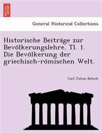 Historische Beitra GE Zur Bevo Lkerungslehre. Tl. 1. Die Bevo Lkerung Der Griechisch-Ro Mischen Welt.