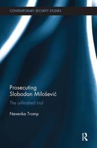 Prosecuting Slobodan Miloševic
