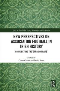 New Perspectives on Association Football in Irish History