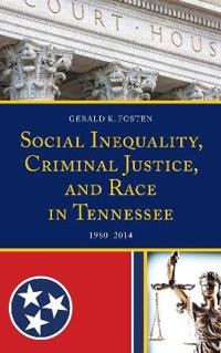 Social Inequality, Criminal Justice, and Race in Tennessee 1960-2014