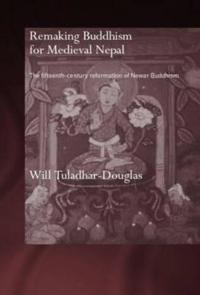 Remaking Buddhism for Medieval Nepal
