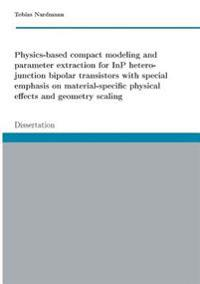 Physics-based compact modeling and parameter extraction for InP heterojunction bipolar transistors with special emphasis on material-specific physical effects and geometry scaling