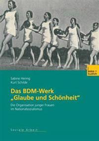 """Das Bdm-werk """"glaube und schonheit"""""""