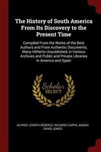 THE HISTORY OF SOUTH AMERICA FROM ITS DI