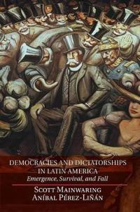 Democracies and Dictatorships in Latin America