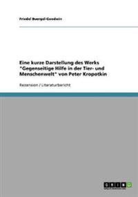 """Eine Kurze Darstellung Des Werks """"gegenseitige Hilfe in Der Tier- Und Menschenwelt"""" Von Peter Kropotkin"""