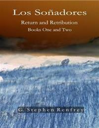 Los Sonadores: Return and Retribution - Books One and Two