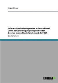 Informationsfreiheitsgesetze in Deutschland Unter Berucksichtigung Entsprechender Gesetze in Den Niederlanden Und Den USA