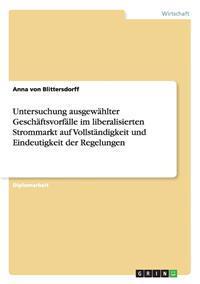 Untersuchung Ausgew hlter Gesch ftsvorf lle Im Liberalisierten Strommarkt Auf Vollst ndigkeit Und Eindeutigkeit Der Regelungen
