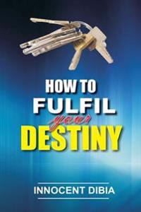 How to Fulfill Your Destiny