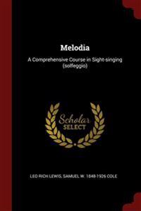 MELODIA: A COMPREHENSIVE COURSE IN SIGHT