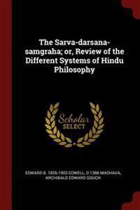 THE SARVA-DARSANA-SAMGRAHA; OR, REVIEW O