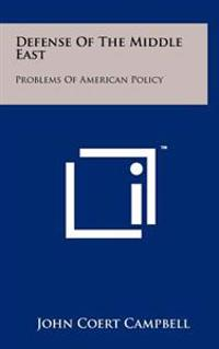 Defense of the Middle East: Problems of American Policy