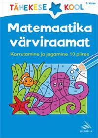 Matemaatika värviraamat. korrutamine ja jagamine 10 piires