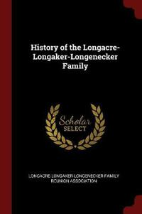 History of the Longacre-Longaker-Longenecker Family