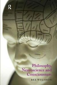 Philosophy, Neuroscience and Consciousness