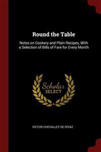 ROUND THE TABLE: NOTES ON COOKERY AND PL