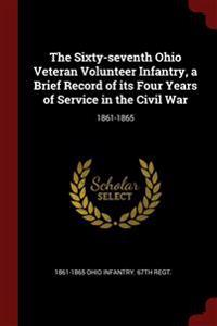 THE SIXTY-SEVENTH OHIO VETERAN VOLUNTEER
