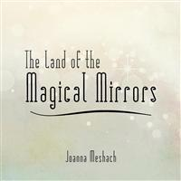 The Land of the Magical Mirrors