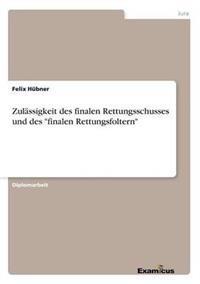 """Zulassigkeit Des Finalen Rettungsschusses Und Des """"Finalen Rettungsfoltern"""""""