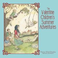 The Valentine Children's Summer Adventures