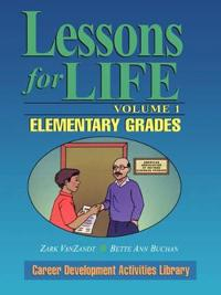 Lessons for Life: Volume 1 - Elementary Grades