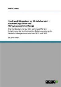Stadt Und Burgertum Im 19. Jahrhundert - Entwicklungslinien Und Wirkungszusammenhange