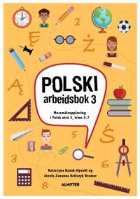 Polski 3 - cwiczenia - Katarzyna Kozak-Opsahl, Józefa Zuzanna Królczyk Bremer   Inprintwriters.org