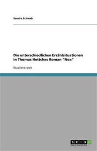 """Die Unterschiedlichen Erzahlsituationen in Thomas Hettches Roman """"Nox"""""""