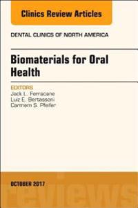 Dental Biomaterials, An Issue of Dental Clinics of North America, E-Book