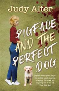 Pigface and the Perfect Dog: An Oak Grove Mystery