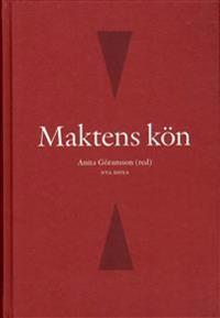 Maktens kön : kvinnor och män i den svenska makteliten på 2000-talet
