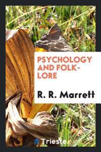 Psychology and Folk-Lore