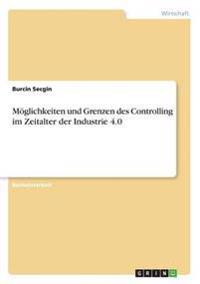 Moglichkeiten Und Grenzen Des Controlling Im Zeitalter Der Industrie 4.0