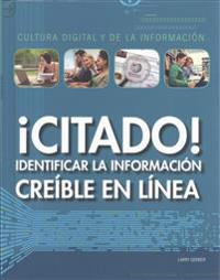 Citado!: Identificar La Informacion Creible En Linea (Cited! Identifying Credible Information Online)