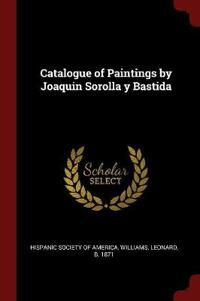 Catalogue of Paintings by Joaquin Sorolla y Bastida