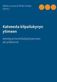 Katveesta kilpailukyvyn ytimeen: Kehittyvä henkilöstöjohtaminen pk-yrityksissä