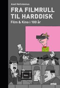 Fra filmrull til harddisk - Axel Hellstenius | Ridgeroadrun.org