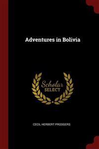 ADVENTURES IN BOLIVIA