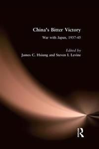 China's Bitter Victory: War with Japan, 1937-45