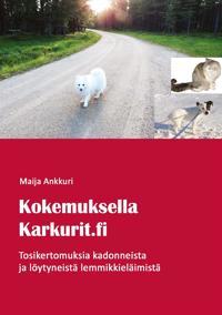 Kokemuksella Karkurit.fi: Tosikertomuksia kadonneista ja löytyneistä lemmikkieläimistä
