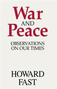 War and Peace: Observations on Our Times