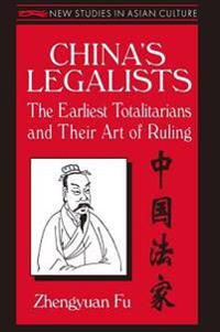 China's Legalists: The Early Totalitarians